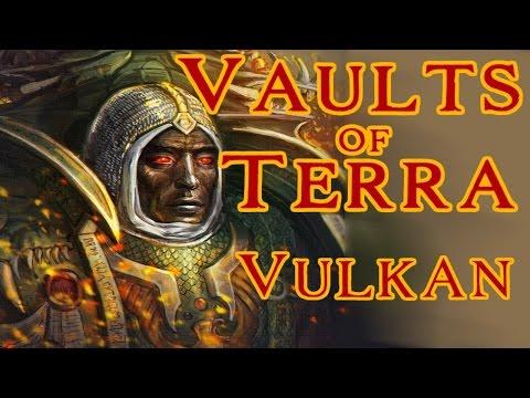 Vaults of Terra - (Horus Heresy) Vulkan
