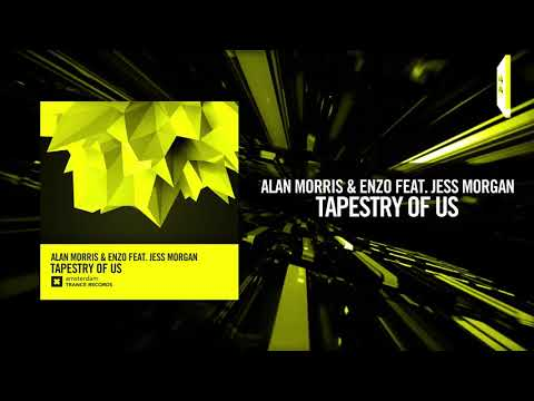 Alan Morris & Enzo feat. Jess Morgan - Tapestry of Us (Amsterdam Trance)
