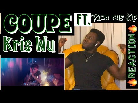 Kris Wu - Coupe Ft. Rich The Kid |🔥 Reaction 🔥💯
