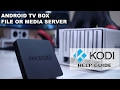 How to Turn Your Android TV Box into a File or Media Server