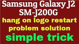 How to flash samsung galaxy model sm j200g hang on logo problem