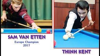 🔥Fantastic Match: Sam Van Etten (Europe Champion 2017) Vs Thịnh Kent- bida đẳng cấp Thế giới! 당구