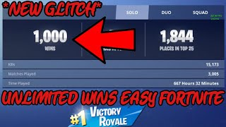 'NEW' UNLIMITED WINS GLITCH IN FORTNITE (Get Over 1,000 Wins Easily Ps4/Xbox/PC)