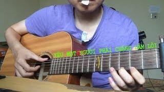 [Ưng Đại Vệ] Yêu một người phải chăng lầm lỗi - guitar cover
