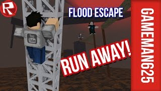 RUN AWAY! Flood Escape I Roblox