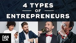 The 4 Types Of Entrepreneurs -- Which Are You? Vancouver Business Leader Dan Lok Explains