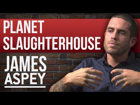 JAMES ASPEY - PLANET SLAUGHTERHOUSE - PART 1/2 | London Real