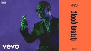 Juicy J - Flood Watch (Audio) ft. Offset
