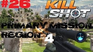 Kill Shot Primary Mission Region 4 - Kill 3 Enemies - Part 26 Gameplay
