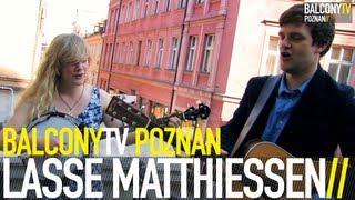 LASSE MATTHIESSEN - LOOKING FOR A REASON (BalconyTV)