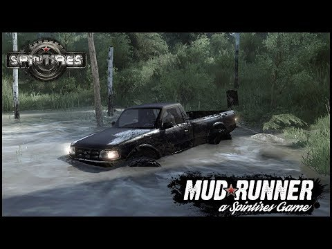 Spintires: MudRunner - FORD RANGER RIPPIN UP SOME MUD