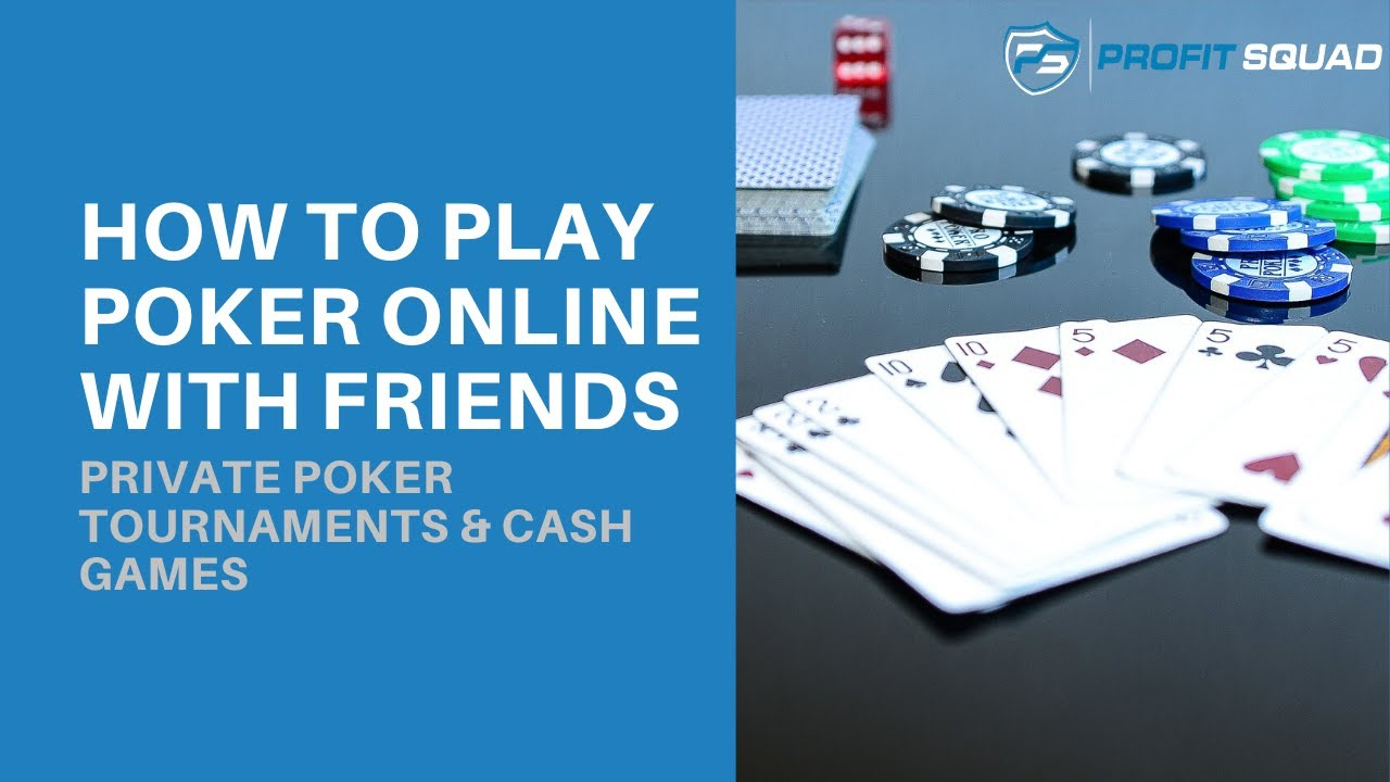 Private Online Poker With Friends