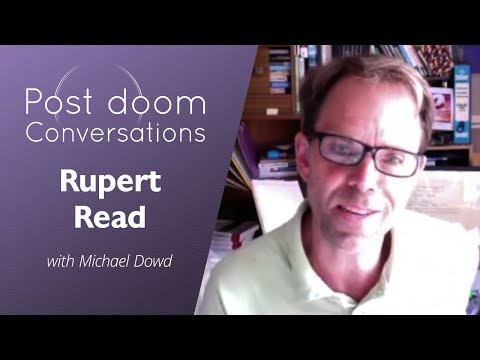 Rupert Read: Post-doom with Michael Dowd