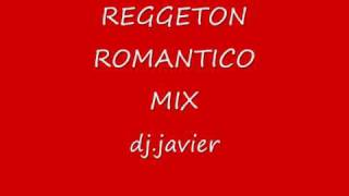 REGGETON ROMANTICO MIX 2011 dj javier