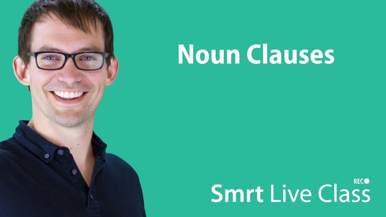 Noun Clauses - Smrt Live Class with Shaun #14