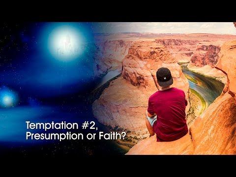 """Temptation #2: Presumption Or Faith"" by Pastor Fred Dana"