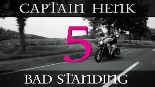 Bad standing uit | CAPTAIN HENK #5