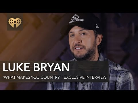 Luke Bryan What Makes You Country  Exclusive Interview