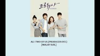 [MALAY SUB.] Two of Us - ALi (The Producer OST)