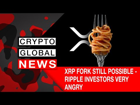XRP FORK STILL POSSIBLE - RIPPLE INVESTORS VERY ANGRY