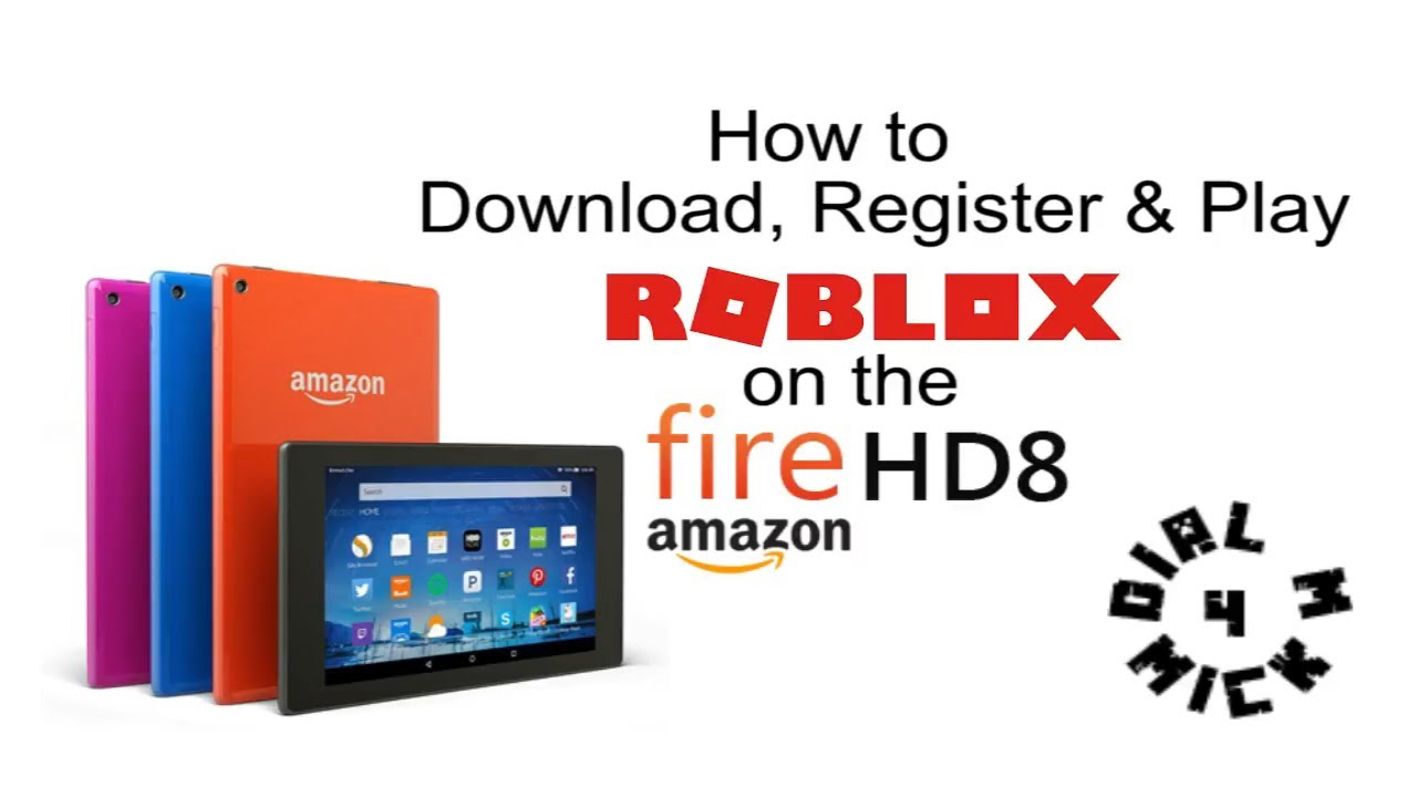 How To Download Register Play Roblox On The Amazon Fire Hd 8