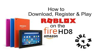 How to Download, Register & Play ROBLOX on the Amazon Fire HD 8