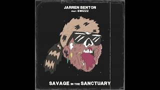 Jarren Benton - Savage In The Sanctuary ft. SwizZz (Official Audio)