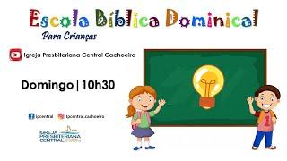 EBd Infantil: Somos a Luz do Mundo - 06 de setembro de 2020