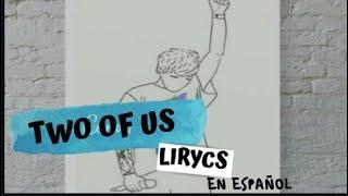 Louis Tomlinson - Two Of Us | Lyrics y traducida | Johannah y Felicite Video