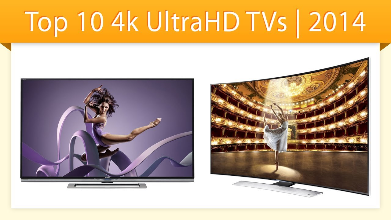 Top 10 4k Tvs 2014 Best 4k Televisions Youtube