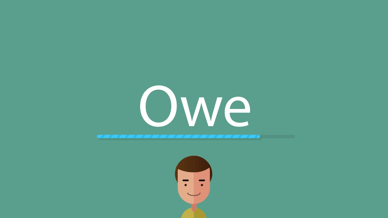How to pronounce Owe