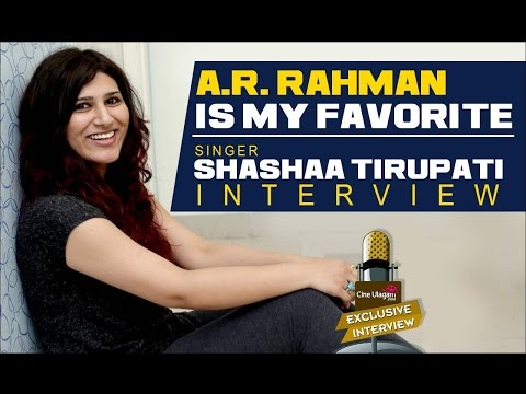 A R Rahman is My Favorite - Singer Shashaa Tirupati Interview