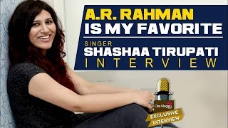 A R Rahman Is My Favorite Singer Shashaa Tirupati Interview