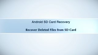 Android SD Card Recovery - Recover Deleted Files from SD Card