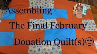 Assembling The Final February Donation Quilt(s)😍