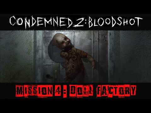 Condemned 2 : BloodShot - Gameplay Walkthrough [Mission 4 - Doll Factory]