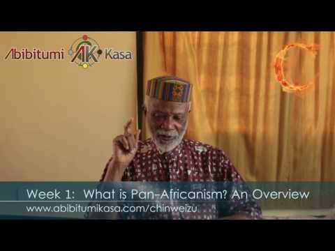 Chinweizu: History of Pan-Africanism I Week 1 Overview