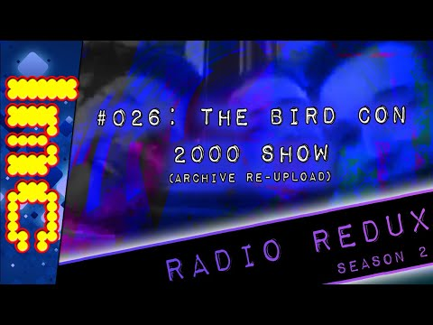 Radio Redux #212 - Bird Con 2000