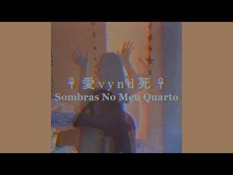Vynd - Sombras No Meu Quarto (Prod. Eric Godlow)