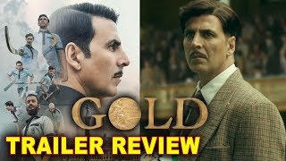 GOLD Trailer Review | Akshay Kumar & Mouni Roy | Gold Trailer देखकर होगा आपको गर्व | Gold Reaction