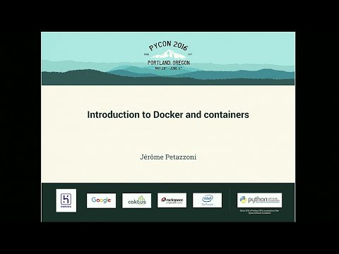 Jérôme Petazzoni - Introduction to Docker and containers - PyCon 2016