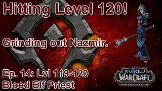 S05E14: A Horde Made it to 120! (Horde Priest) - Battle for Azeroth Playtrough