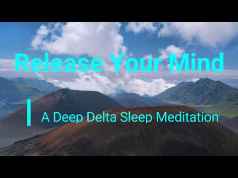 Release Your Mind   Sleep Meditation   Deep Delta   Isochronic Tones