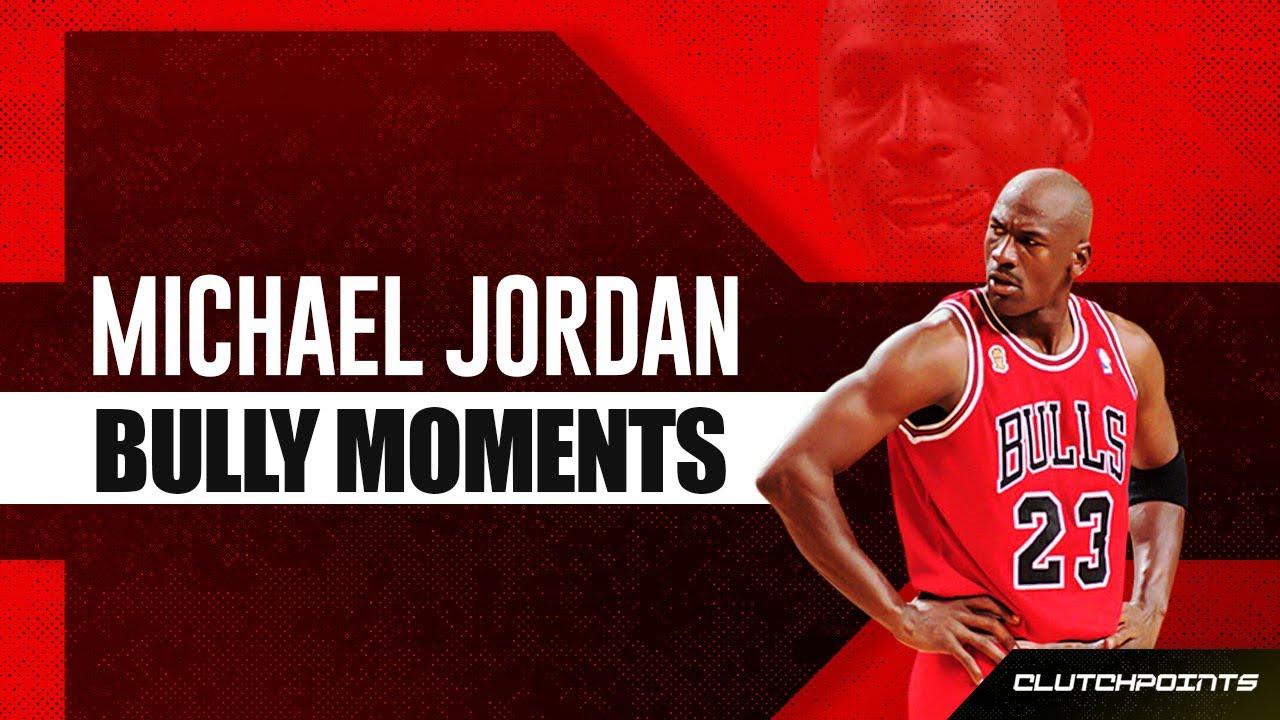Michael Jordan Bully Moments - YouTube