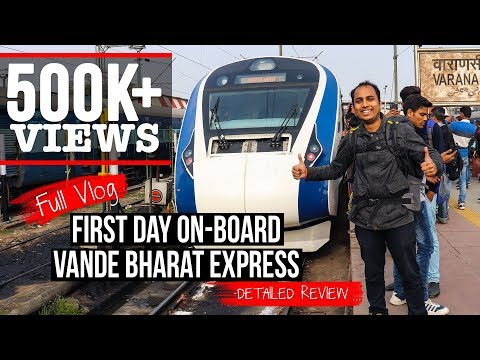 Review Vlog: Day 1 onboard Vande Bharat Express- Train 18 | Indian Railways