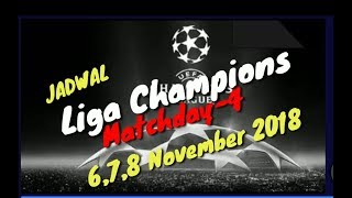 Download Video JADWAL LIGA CHAMPIONS MATCH DAY 4 (6-8 NOVEMBER 2018) MP3 3GP MP4