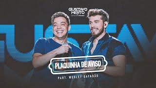 Gustavo Mioto - PLAQUINHA DE AVISO part. Wesley Safadão - DVD Ao Vivo em Fortaleza