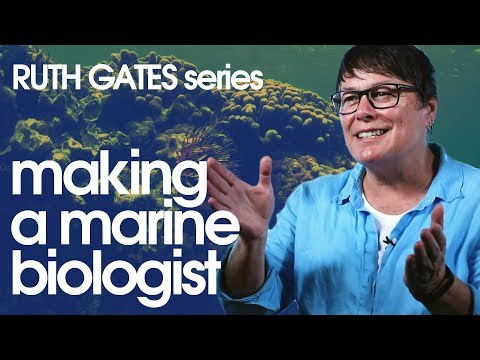 Making a Marine Biologist - Ruth Gates Series