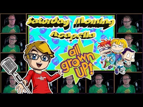 All Grown Up! Theme - Saturday Morning Acapella