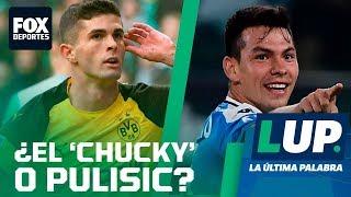 LUP: ¿Quién es mejor Christian Pulisic o Hirving Lozano?
